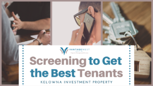 Screening to Get the Best Tenants for Your Kelowna Investment Property